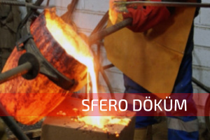 SFERO DÖKÜM